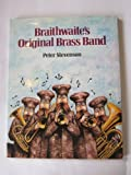 Braithwaite's Original Brass Band, Peter Stevenson, 0723261938