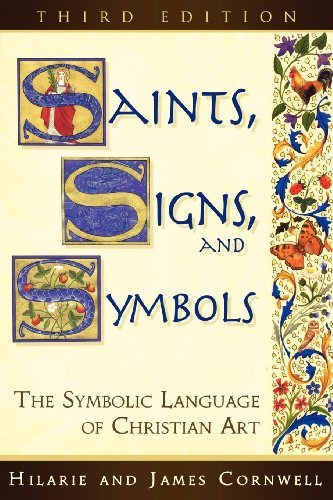 Saints, Signs, and Symbols: The Symbolic Language of Christian Art 3rd Edition by Morehouse Publishing