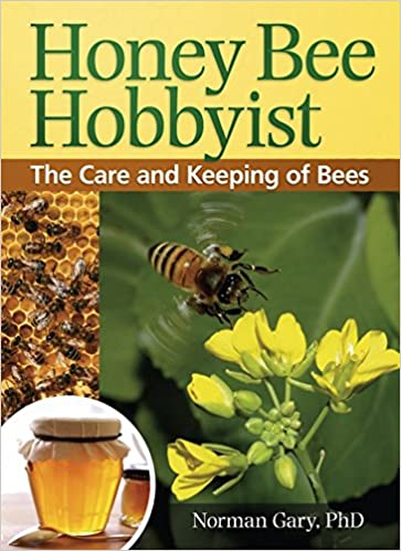 Honey Bee Hobbyist: The Care and Keeping of Bees (Hobby Farm)