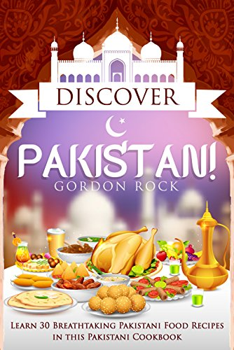 Discover pakistan learn 30 breathtaking pakistani food recipes in learn 30 breathtaking pakistani food recipes in this pakistani cookbook by forumfinder Images