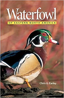 Waterfowl of Eastern North America by Chris Earley (2005-04-02)