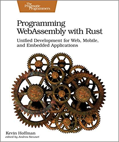 Programming WebAssembly with Rust: Unified Development for