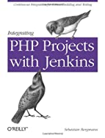 Integrating PHP Projects with Jenkins Front Cover