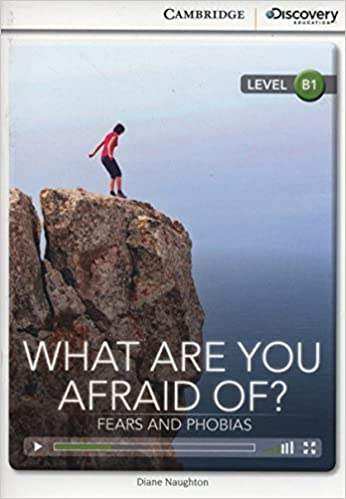 What Are You Afraid Of? Fears And Phobias Intermediate Book With Online Access Epub Descargar