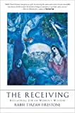 img - for The Receiving: Reclaiming Jewish Women's Wisdom book / textbook / text book