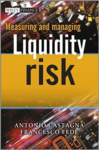 measuring and managing liquidity risk castagna antonio fede francesco
