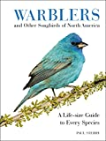 img - for Warblers and Other Songbirds of North America: A Life-size Guide to Every Species book / textbook / text book