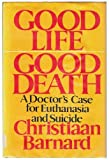 img - for Good Life Good Death: A Doctor's Case for Euthanasia and Suicide book / textbook / text book
