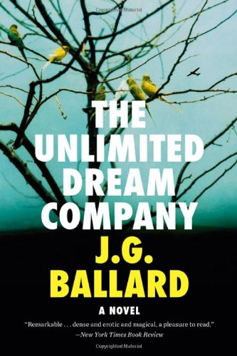 Book cover from The Unlimited Dream Company: A Novel by J. G. Ballard