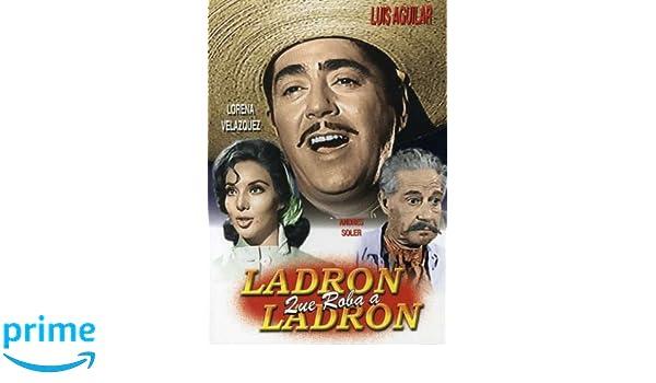 Amazon.com: Ladron Que Roba A Ladron: Luis Aguilar, Lorena Velazquez, Unkn: Movies & TV