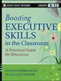 Boosting Executive Skills in the Classroom, Joyce Cooper-Kahn and Margaret Foster, 1118141091