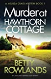 Murder at Hawthorn Cottage: An absolutely gripping cozy mystery (A Melissa Craig Mystery) (Volume 1) by  Betty Rowlands in stock, buy online here