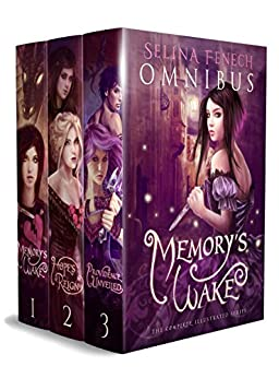 Memory's Wake Omnibus: The Complete Illustrated YA Fantasy Series (Memory's Wake Trilogy Book 4) by [Fenech, Selina]