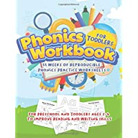 Phonics Workbook For Toddlers: 55 Weeks Of Reproducible Phonics Practice Worksheets For Preschool And Toddlers Ages 2-4…