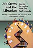 img - for Job Stress and the Librarian: Coping Strategies from the Professionals book / textbook / text book