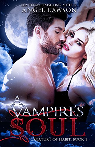 A Vampire's Soul: Creature of Habit (Book 1) by [Lawson, Angel]