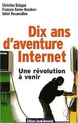 10 ans d'aventure Internet, une révolution à venir