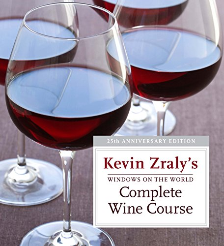 Windows on the World Complete Wine Course: 25th Anniversary Edition (Kevin Zraly's Complete Wine Course) by Kevin Zraly