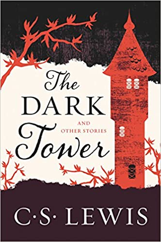 The Dark Tower: And Other Stories: C. S. Lewis ...