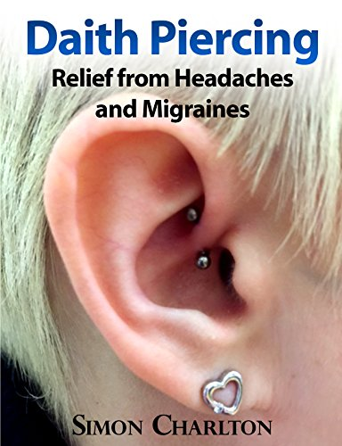Daith Piercing Relief From Headaches And Migraines
