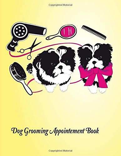 Dog Grooming Appointment Book: Daily Appointment Planner Organizer For Small Business, Pet Dog Cat Grooming Service. 2 Column of Time Table 7am to 9 ... Appointment Book Daily Hourly) (Volume 2)