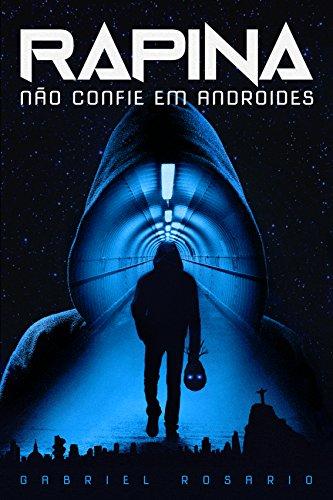 Rapina: Não confie em androides (Portuguese Edition)
