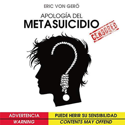 Descargar Libro Apología Del Metasuicidio Eric Von Gerö