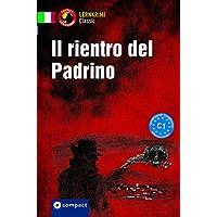 Il rientro del Padrino: Compact Lernkrimi. Italienisch Aufbauwortschatz - Niveau C1 (Lernkrimi Classic)