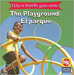 Book The Playground/El Parque (I Like to Visit/Me Gusta Visitar)