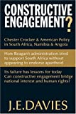 Constructive Engagement? : Chester Crocker and American Policy in South Africa, Namibia and Angola, 1981-8, Davies, J. E., 0821417819