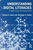 img - for Understanding Digital Literacies: A Practical Introduction by Rodney H. Jones (2012-05-19) book / textbook / text book