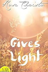 Gives Light: 1