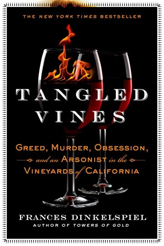 Tangled Vines: Greed, Murder, Obsession, and an Arsonist in the Vineyards of - Stores Ca Napa In