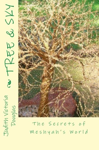 Book: Tree & Sky - The Secrets of Meshyah's World by Judith Victoria Douglas