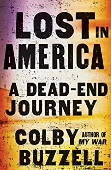 Lost in America: A Dead-End Journey by [Buzzell, Colby]