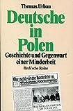 Deutsche in Polen. Geschichte und Gegenwart einer Minderheit.