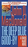 Front cover for the book The Deep Blue Good-by by John D. MacDonald