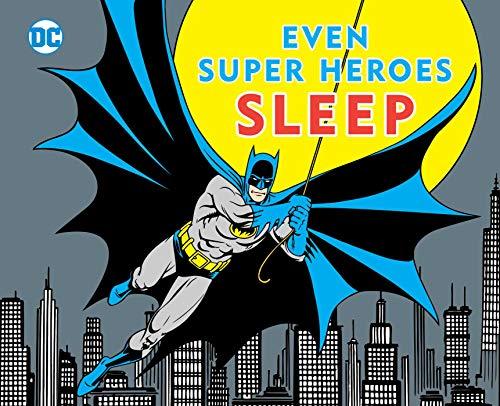 (EVEN SUPER HEROES SLEEP (DC Super Heroes))