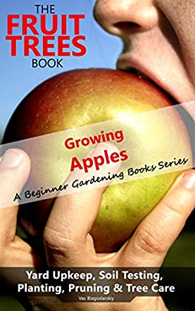 The Fruit Trees Book - Growing Apples