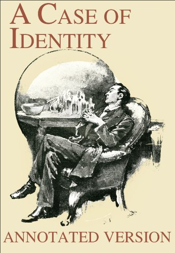A Case of Identity - Annotated Version (Focus on Sherlock Holmes Book 3) (Cases Annotated)