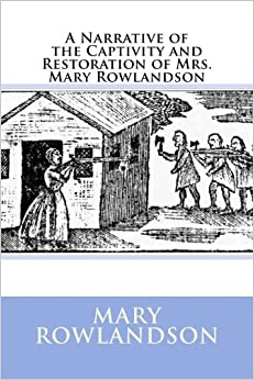 Book A Narrative of the Captivity and Restoration of Mrs. Mary Rowlandson