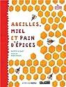 Abeilles, miel et pain d'épices par Le Guen