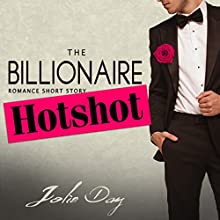 The Billionaire Hotshot Audiobook by Jolie Day Narrated by D.C. Cole