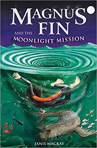 Magnus Fin and the Moonlight Mission (Kelpies: Magnus Fin)