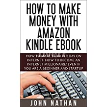 MONEY MAKING IDEARS: Make Money With Amazon Kindle Ebook, This Way You No Need Website, No Marketing.... Make...