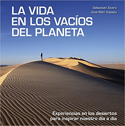 La vida en los vacíos del planeta de Sebastián Álvaro y Jose Mari Azpiazu