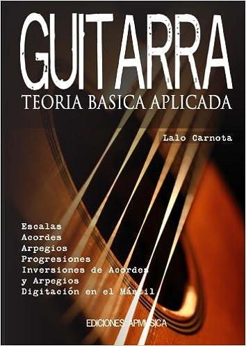 Guitarra: Teoría Básica Aplicada: Amazon.es: Carnota, Lalo: Libros