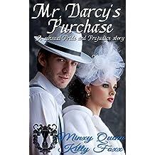 Mr. Darcy's Purchase: A Pride and Prejudice Sensual Variation (The farmhouse Book 1)