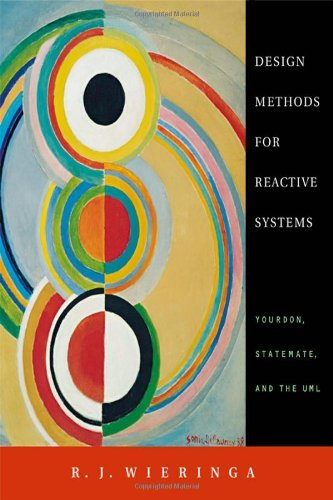 Amazon Com Design Methods For Reactive Systems Yourdon Statemate And The Uml The Morgan Kaufmann Series In Software Engineering And Programming Ebook Wieringa R J Jackson Michael Kindle Store