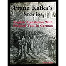 Franz Kafka's Stories: English Translation with Original Text in German